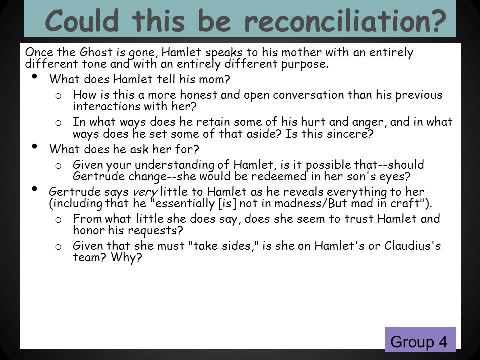 Could this be reconciliation? Once the Ghost is gone, Hamlet speaks to his mother with an entirely different tone and with an entirely different purpo