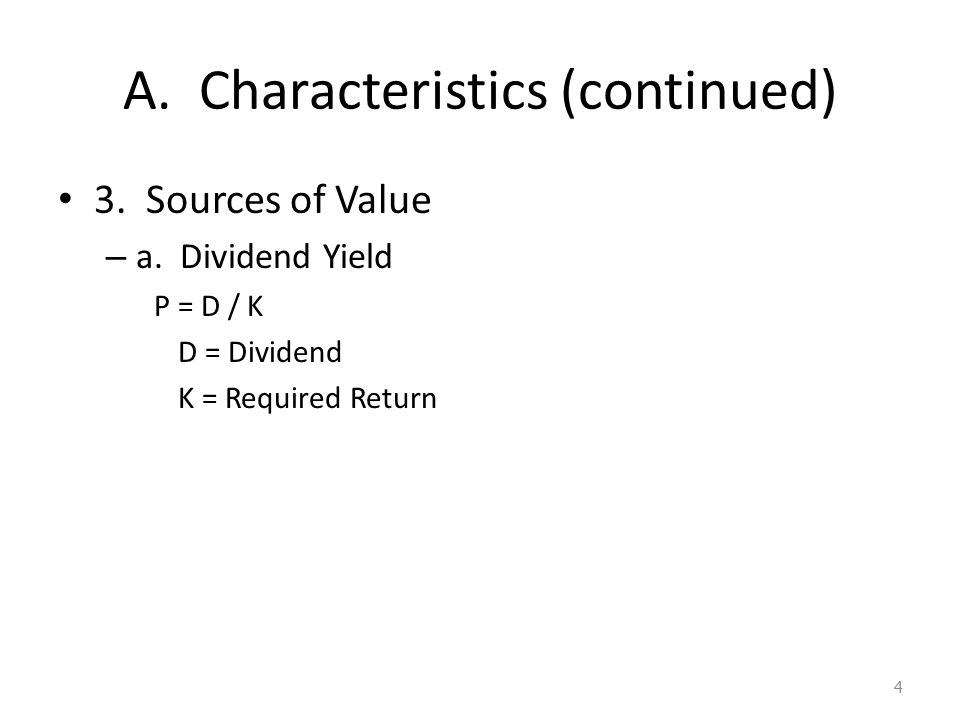 A. Characteristics (continued) 3. Sources of Value – a.