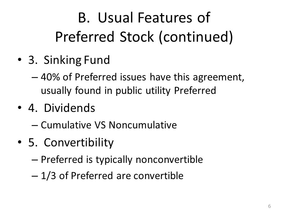 B. Usual Features of Preferred Stock (continued) 3.