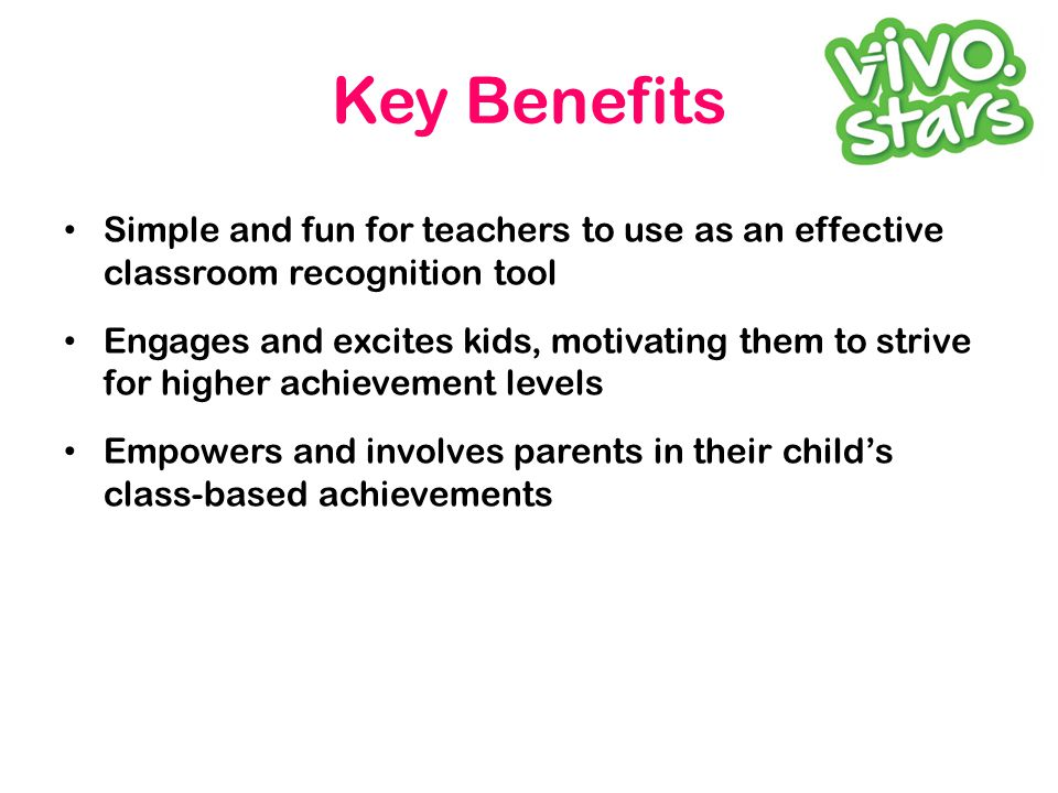 Key Benefits Simple and fun for teachers to use as an effective classroom recognition tool Engages and excites kids, motivating them to strive for higher achievement levels Empowers and involves parents in their child's class-based achievements