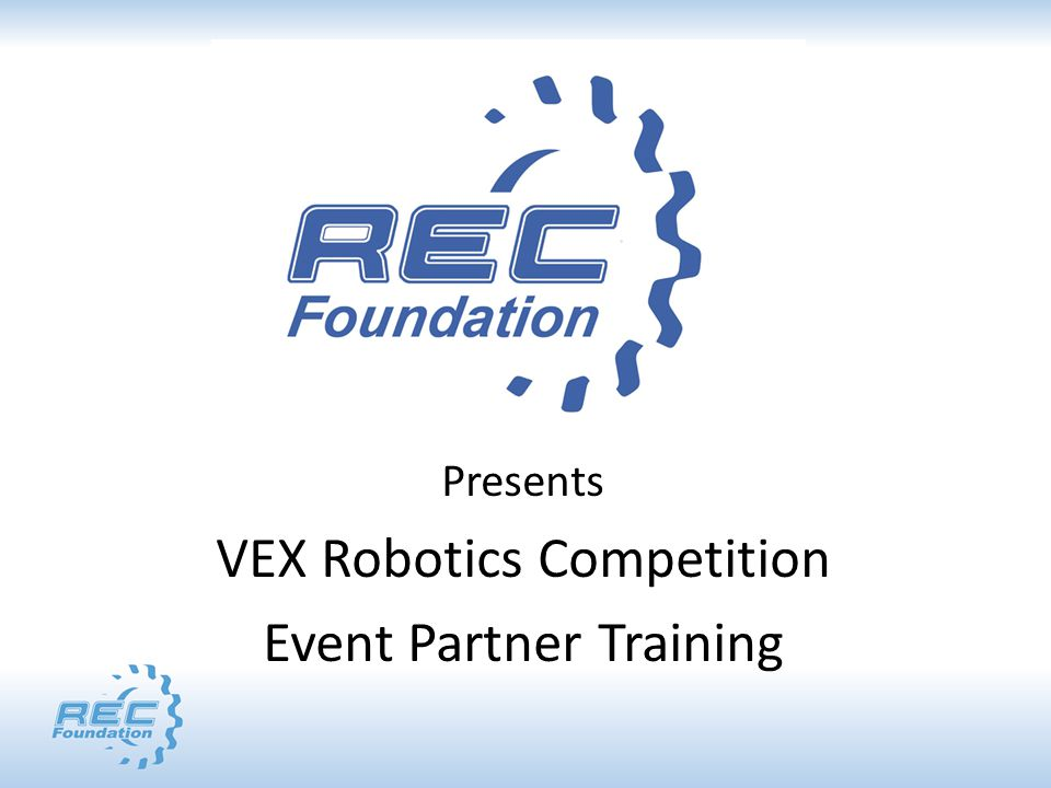Presents VEX Robotics Competition Event Partner Training