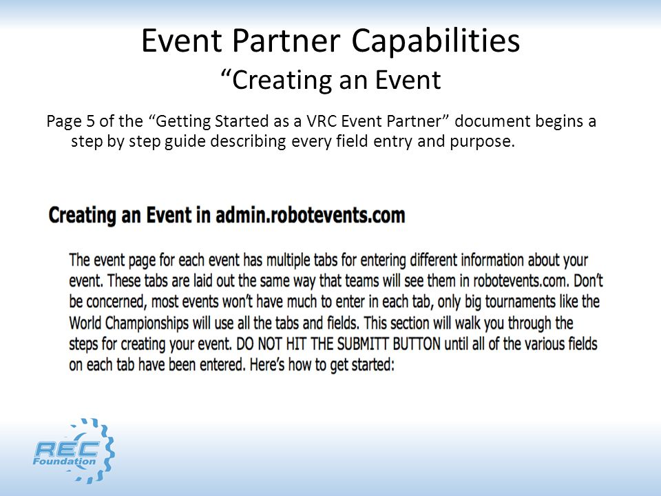 Event Partner Capabilities Creating an Event Page 5 of the Getting Started as a VRC Event Partner document begins a step by step guide describing every field entry and purpose.