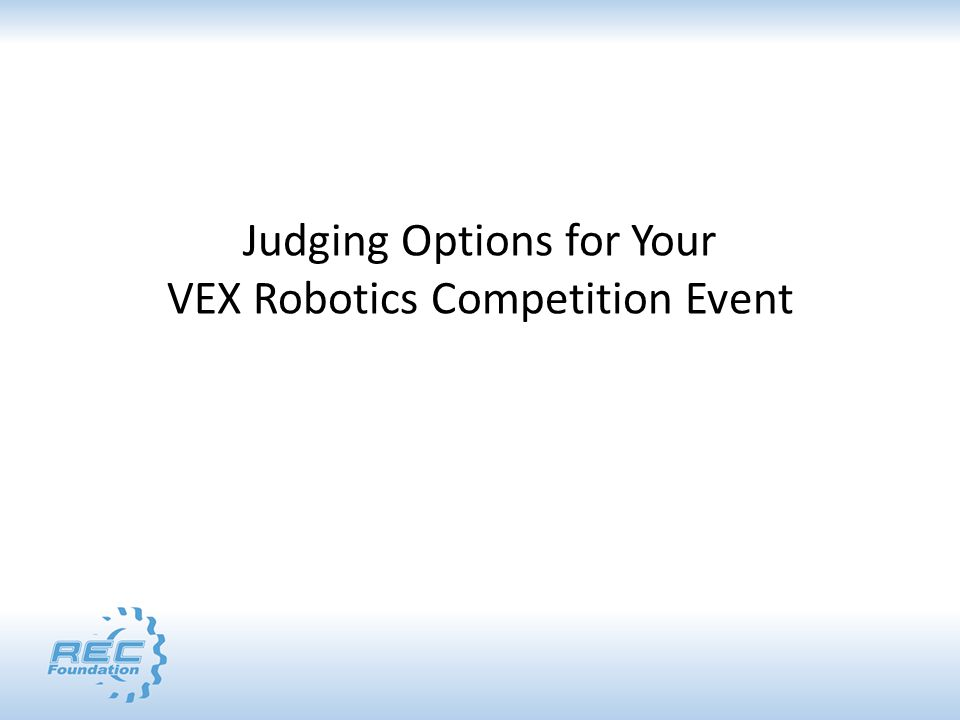 Judging Options for Your VEX Robotics Competition Event