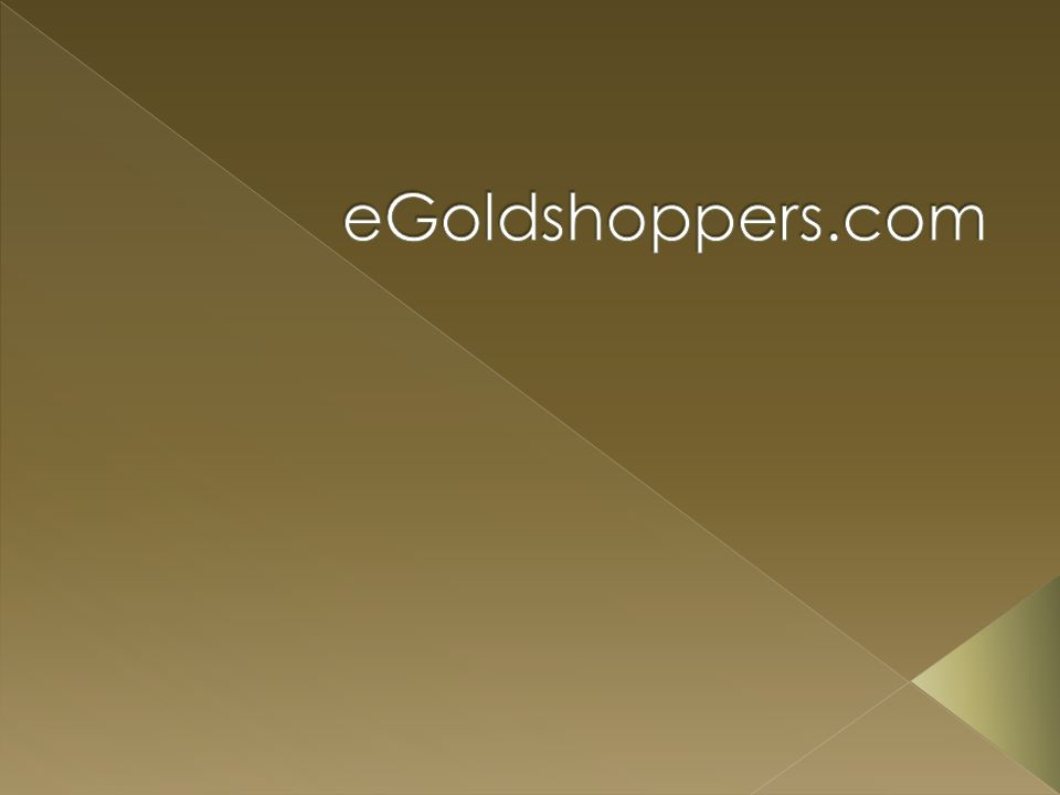  Egoldshoppers.com is one of the leading e-commerce company and one of the most visible online brands.