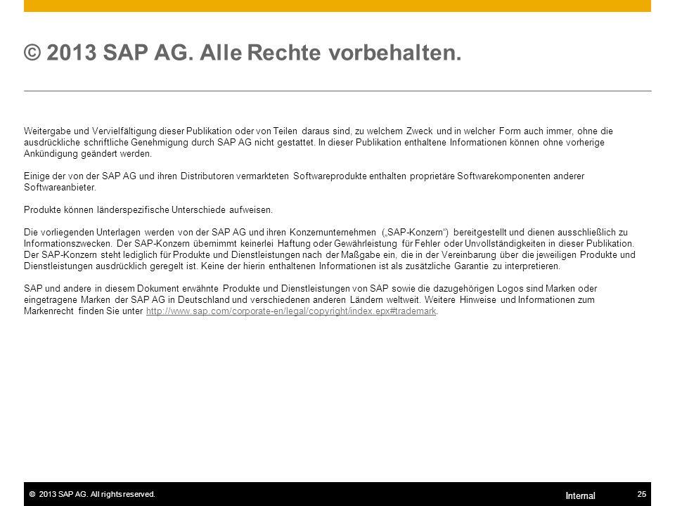 ©2013 SAP AG. All rights reserved.25 Internal © 2013 SAP AG.