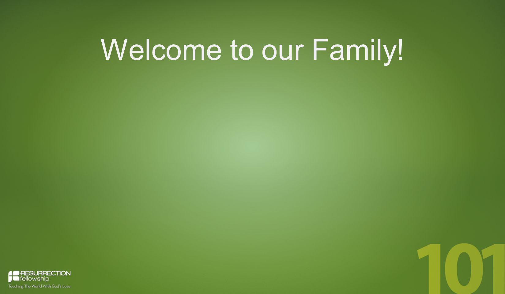 Welcome to our Family!