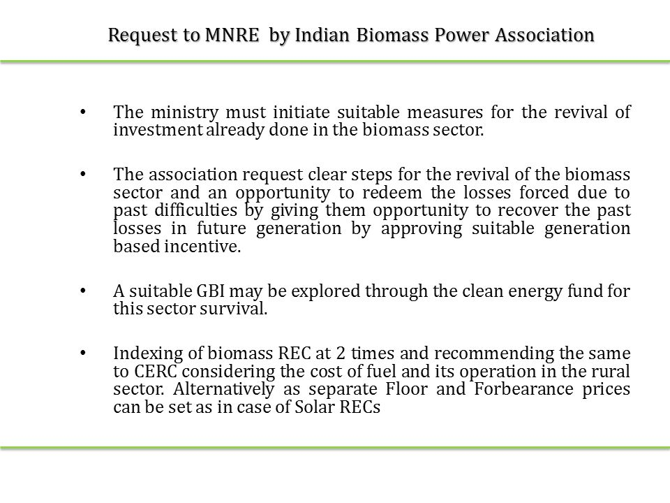 Request to MNRE by Indian Biomass Power Association The ministry must initiate suitable measures for the revival of investment already done in the biomass sector.
