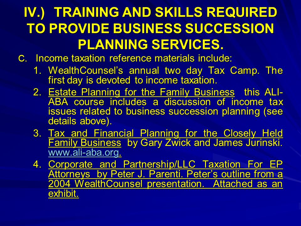 IV.)TRAINING AND SKILLS REQUIRED TO PROVIDE BUSINESS SUCCESSION PLANNING SERVICES.