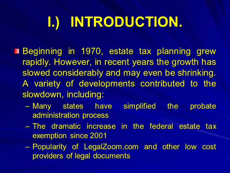 I.)INTRODUCTION. Beginning in 1970, estate tax planning grew rapidly.