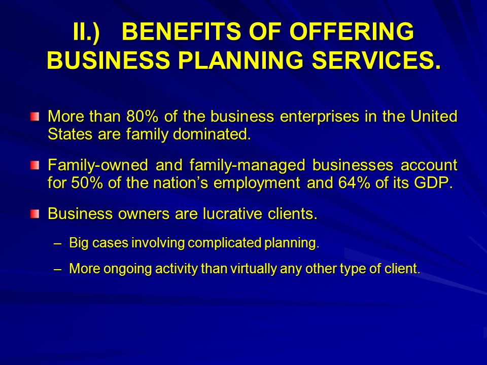 II.)BENEFITS OF OFFERING BUSINESS PLANNING SERVICES.