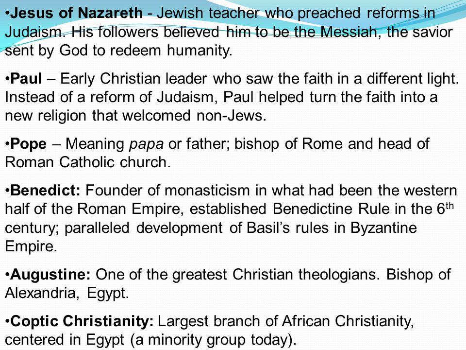 Jesus of Nazareth - Jewish teacher who preached reforms in Judaism.