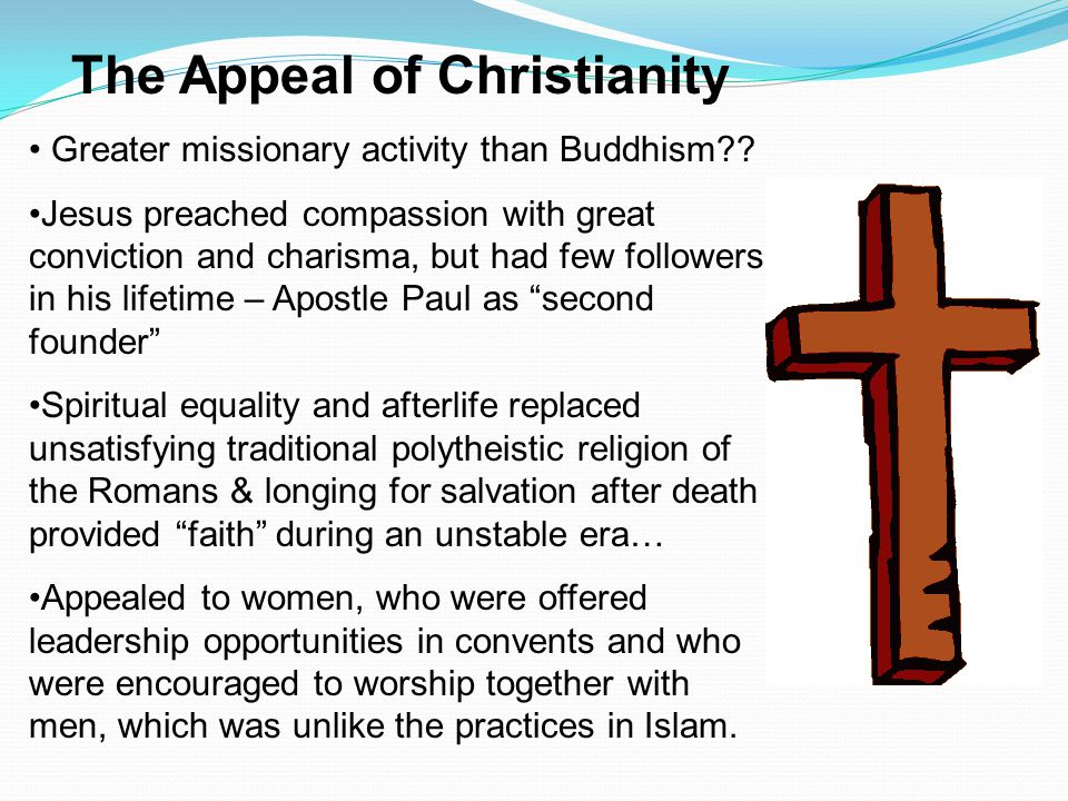 The Appeal of Christianity Greater missionary activity than Buddhism?.