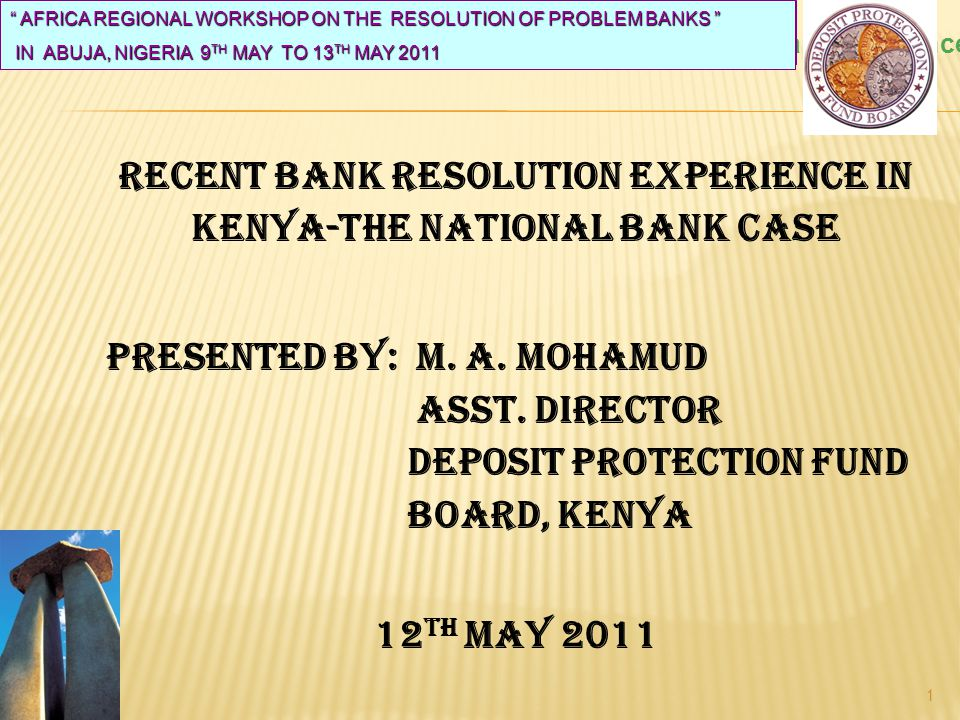 "The Benefits of Deposit Insurance in Africa – The Kenyan Experience ""MANAGEMENT OF DEPOSIT INSURANCE SCHEMES"" IN MOMBASA 29 TH NOVEMBER TO 3 RD DECEMB"