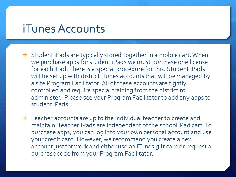 iTunes Accounts  Student iPads are typically stored together in a mobile cart.
