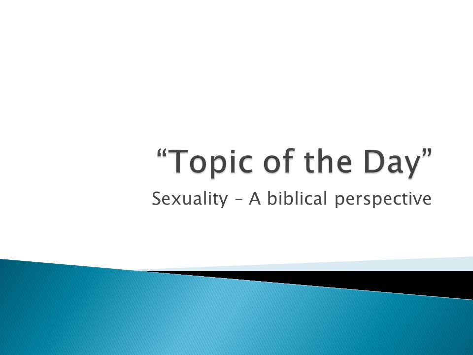 Sexuality – A biblical perspective