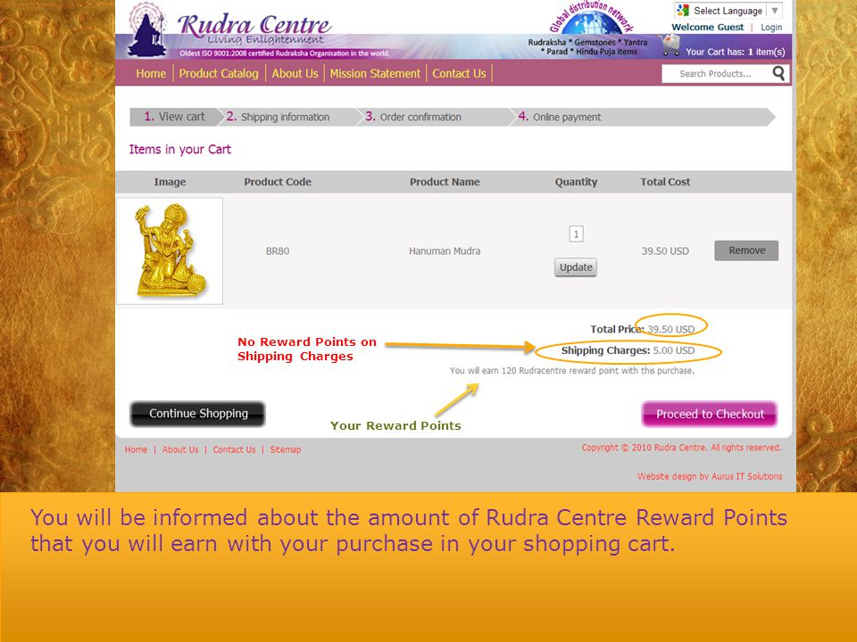 Enter your username and password Login and Submit Note: If you are not a register user please Register To earn Rudra Centre Reward Points, please ensure that you login as a registered user and then shop.