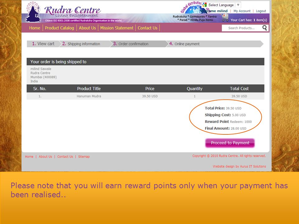 You will earn reward points on the purchase amount, please note the you won't earn reward points on shipping charges..