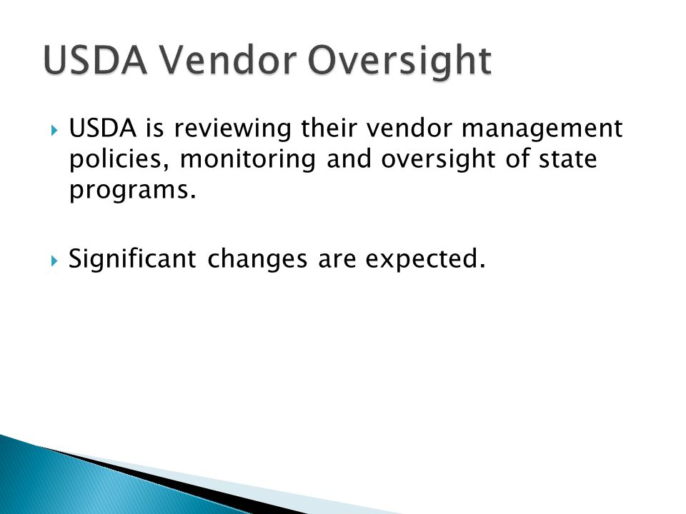  USDA is reviewing their vendor management policies, monitoring and oversight of state programs.