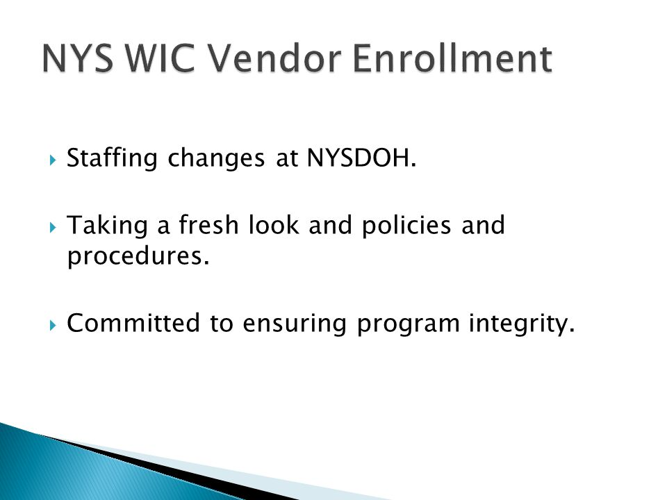  Staffing changes at NYSDOH.  Taking a fresh look and policies and procedures.