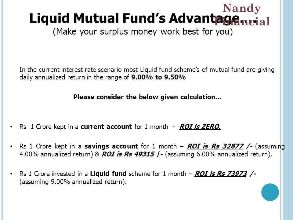 Liquid Mutual Fund's Advantage…. (Make your surplus money work best for you) ﲤ In the current interest rate scenario most Liquid fund scheme's of mutu