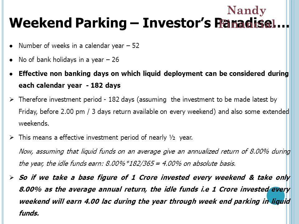 Weekend Parking – Investor's Paradise…. ● Number of weeks in a calendar year – 52 ● No of bank holidays in a year – 26 ● Effective non banking days on