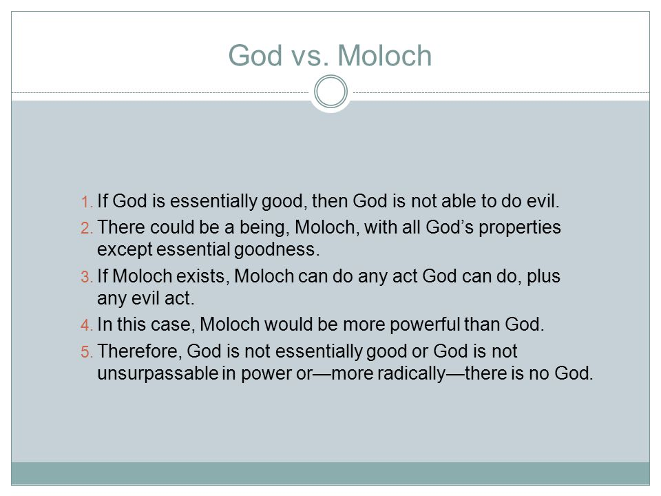 God vs. Moloch 1. If God is essentially good, then God is not able to do evil.