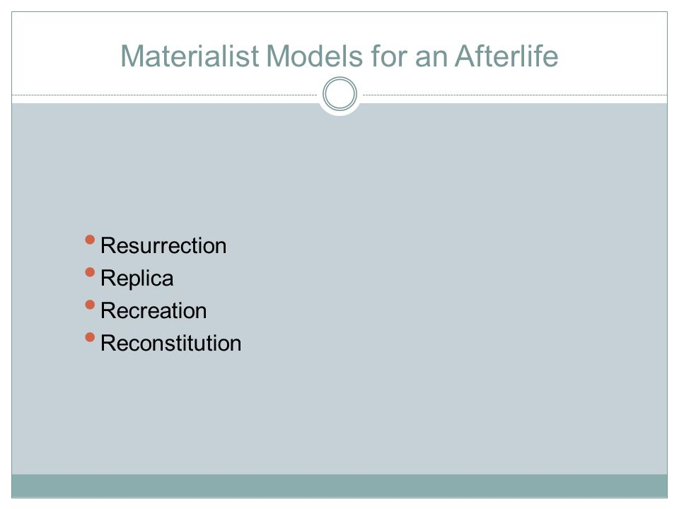 Materialist Models for an Afterlife Resurrection Replica Recreation Reconstitution