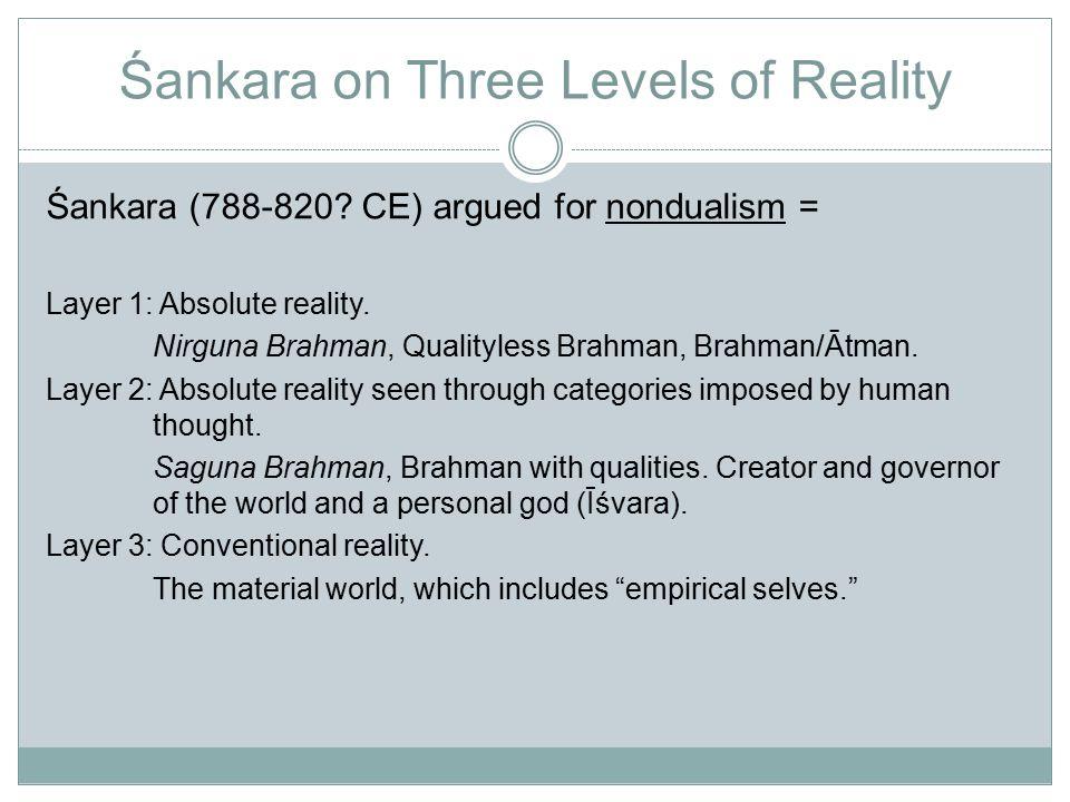 Śankara on Three Levels of Reality Śankara (788-820.