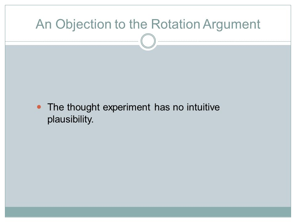 An Objection to the Rotation Argument The thought experiment has no intuitive plausibility.
