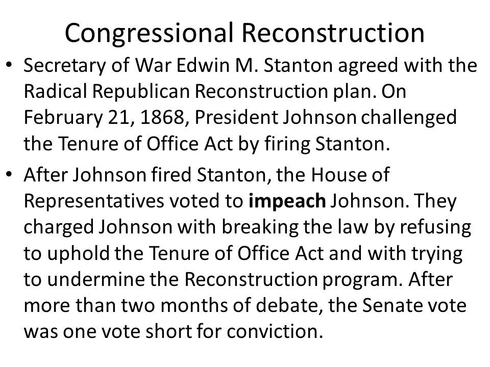 Congressional Reconstruction The impeachment took away what little power President Johnson had left.