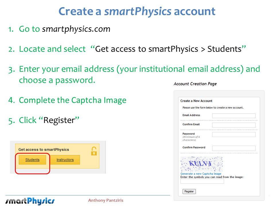 Anthony Pantziris Slide 16 6.Setup your profile (name, email address, institution) 7.