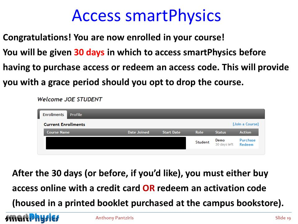 Anthony Pantziris Slide 20 Purchase Access (Online) 1.Complete the billing information and click Continue. From the Purchase Access link **This is the address in which your credit card bill is sent each month.