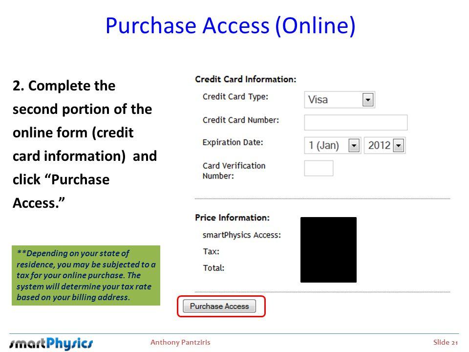 Anthony Pantziris Slide 22 Purchase Access (Online) 3.