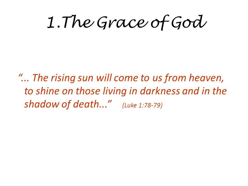 1.The Grace of God ...
