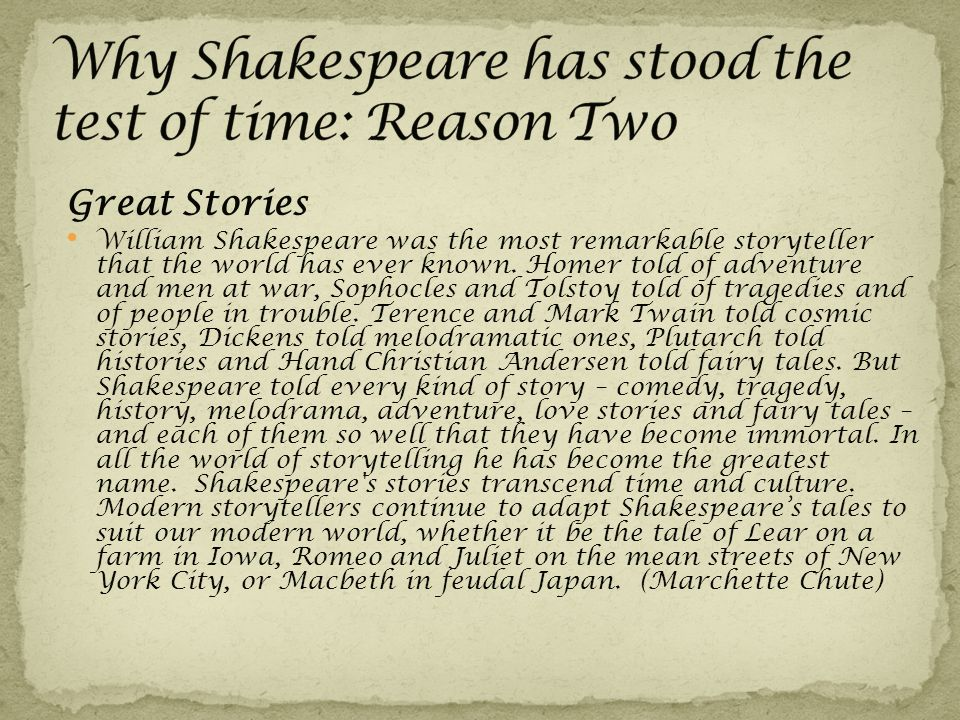 Great Stories William Shakespeare was the most remarkable storyteller that the world has ever known.