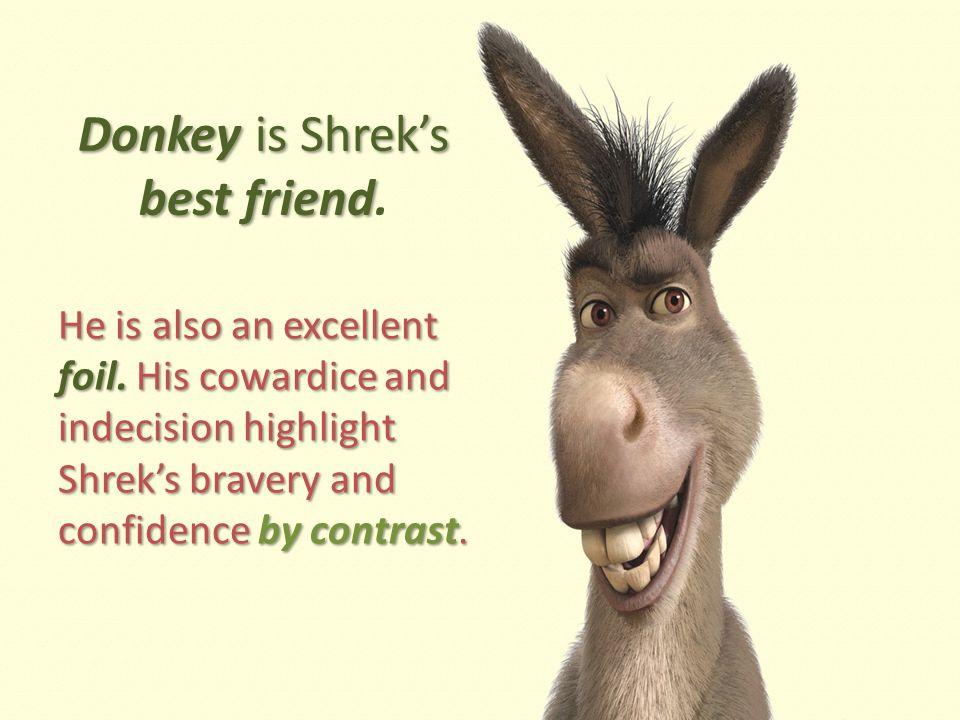Donkey is Shrek's best friend Donkey is Shrek's best friend.