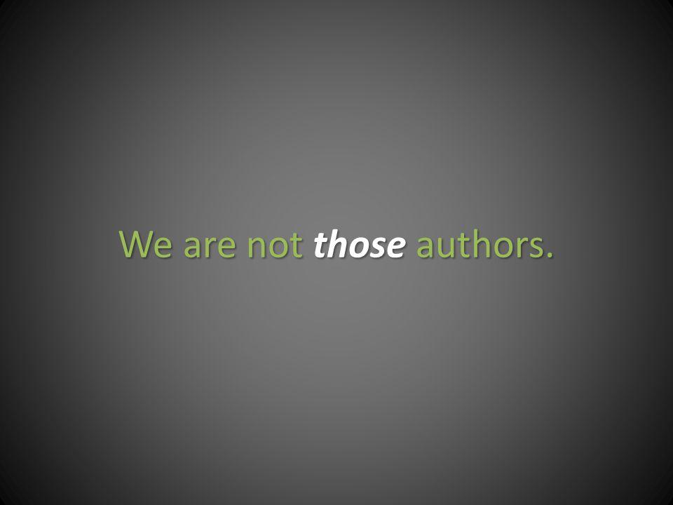 We are not those authors.