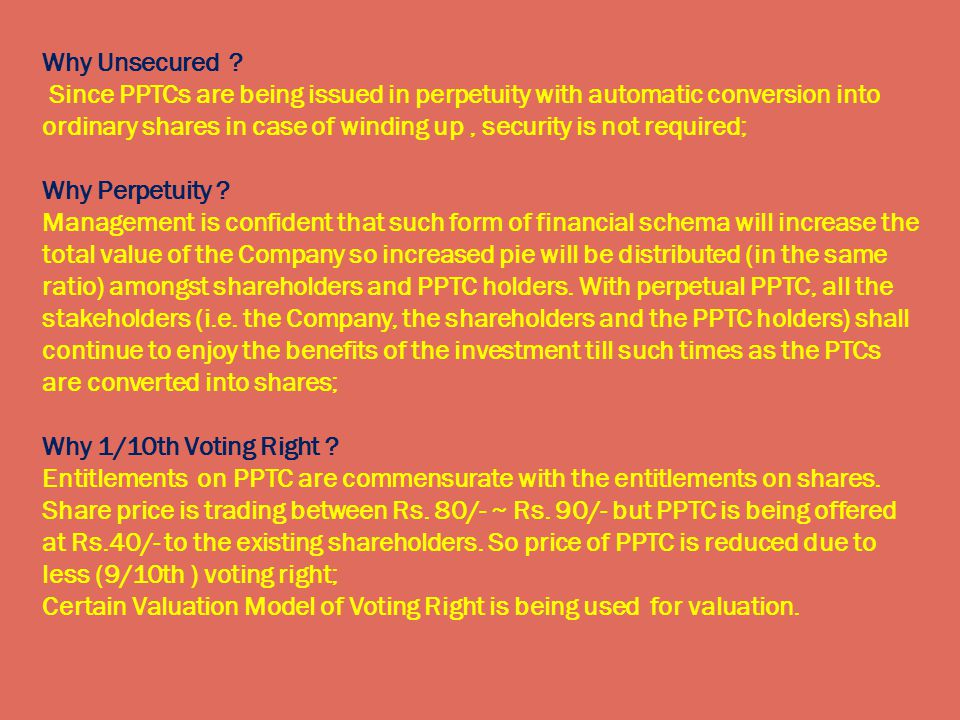  ROL and the resultant PPTCs will be traded on the following trading terminals of the Stock Exchanges:  KSE - Karachi Automated Trading System (KATS)  LSE - Unified Trading System (UTS)  ISE -Unified Trading System (UTS)  Profit Payments are not based on KIBOR based but linked to the Profitability of the Company;  On annual basis, 3% of the face value of each PTC or an amount per PTC equal to the cash dividend (interim plus final) paid by the Issuer per ordinary share during the relevant financial year, whichever is higher;  Company may convert PTC into ordinary share at the ratio of One PTC to One ordinary share of the Company as and when deemed fit by the Company.