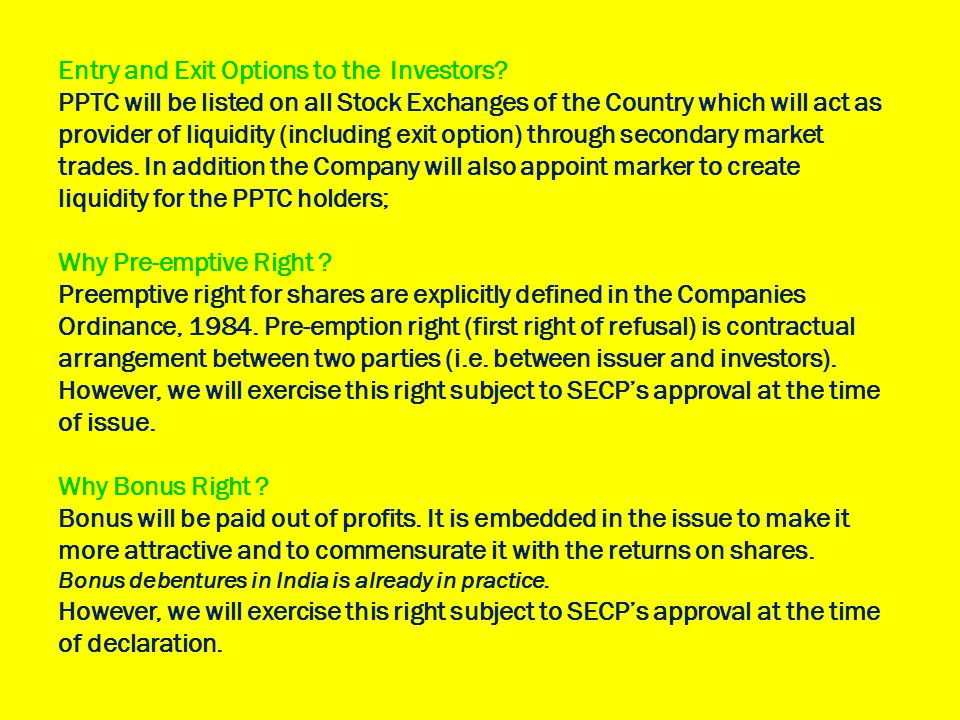 Entry and Exit Options to the Investors.
