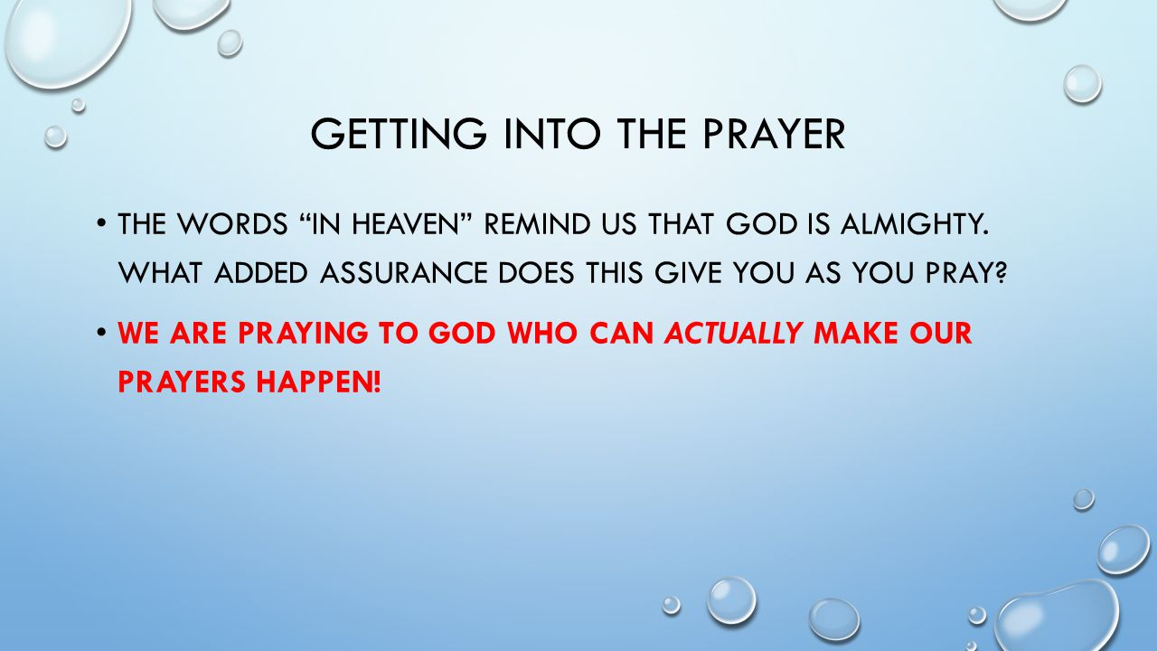 GETTING INTO THE PRAYER THE WORDS IN HEAVEN REMIND US THAT GOD IS ALMIGHTY.