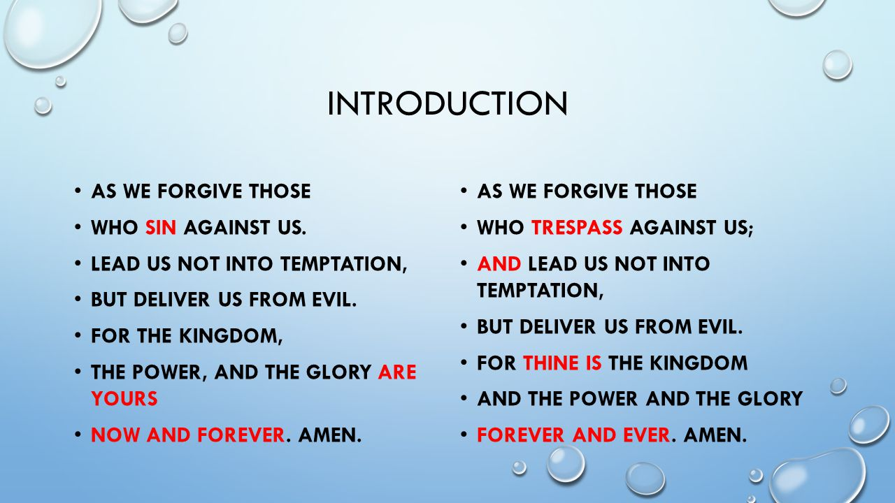 INTRODUCTION AS WE FORGIVE THOSE WHO SIN AGAINST US.