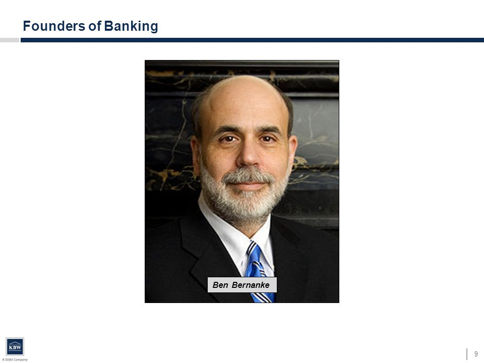 9 Founders of Banking Ben Bernanke