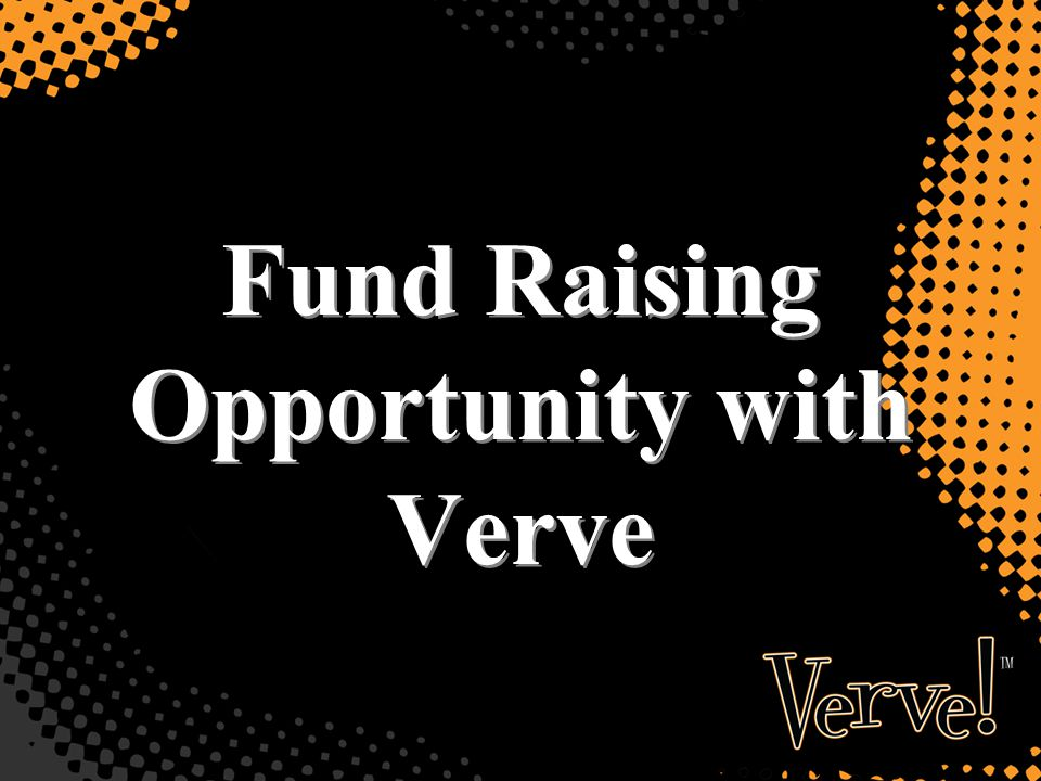 Fund Raising Opportunity with Verve