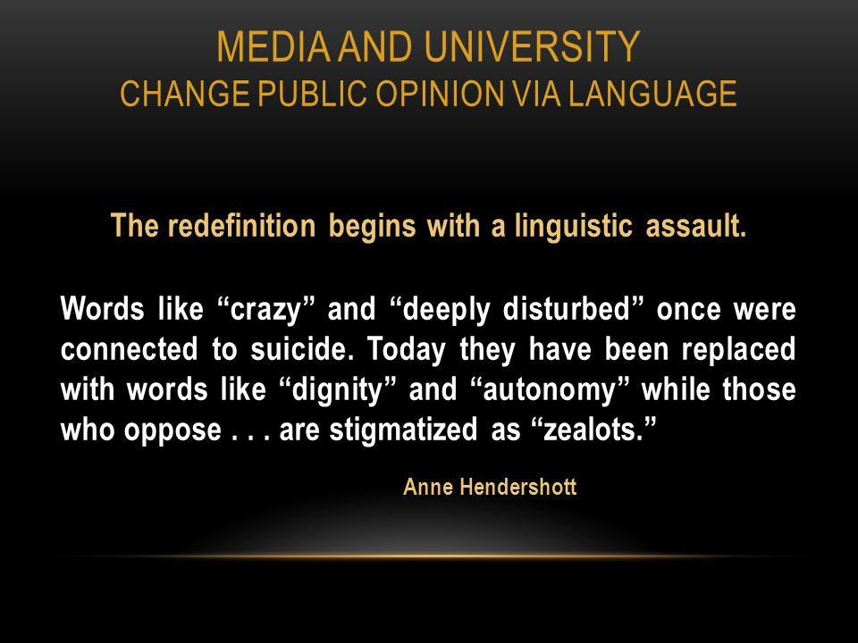 MEDIA AND UNIVERSITY CHANGE PUBLIC OPINION VIA LANGUAGE The redefinition begins with a linguistic assault.