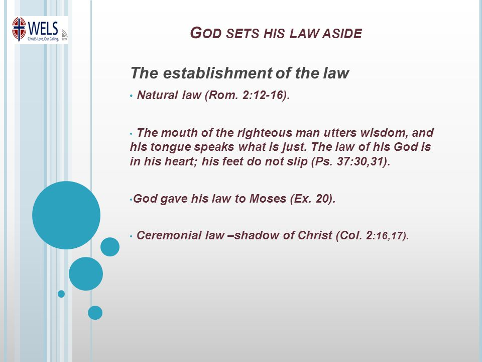The establishment of the law Natural law (Rom. 2:12-16).
