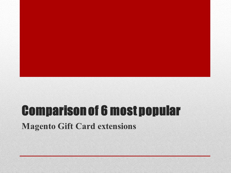 Comparison of 6 most popular Magento Gift Card extensions