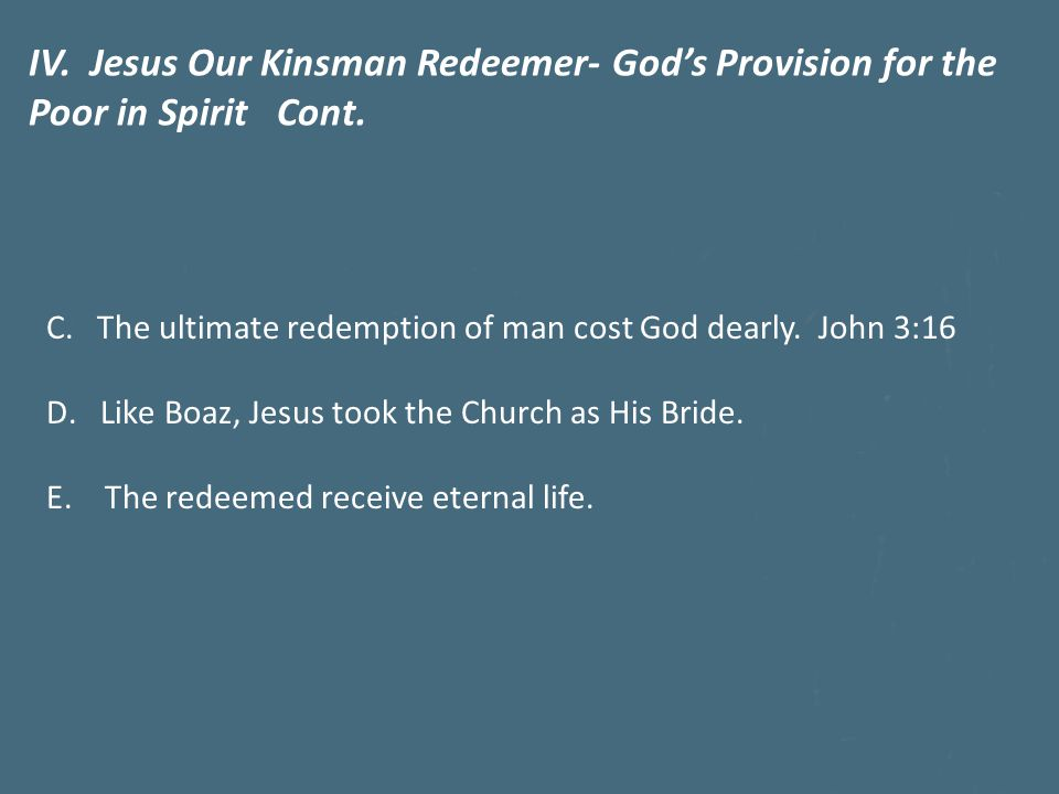 C. The ultimate redemption of man cost God dearly.