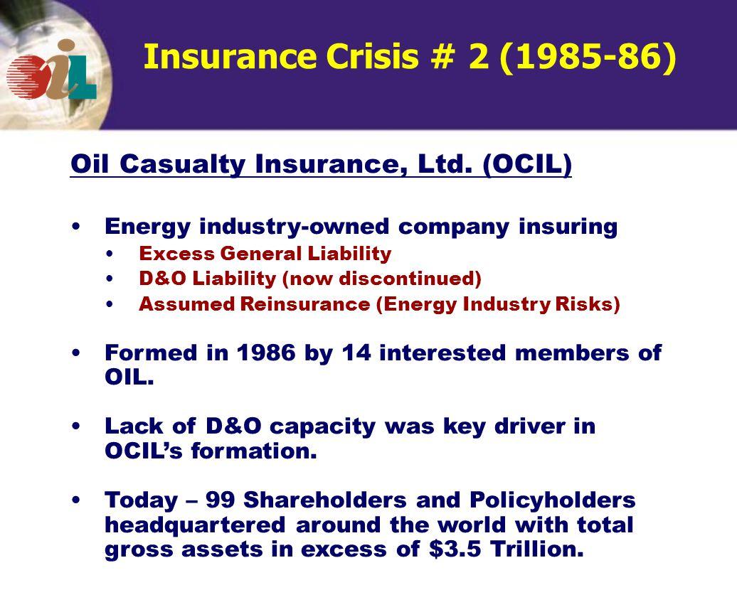 Insurance Crisis # 2 (1985-86) Oil Casualty Insurance, Ltd.