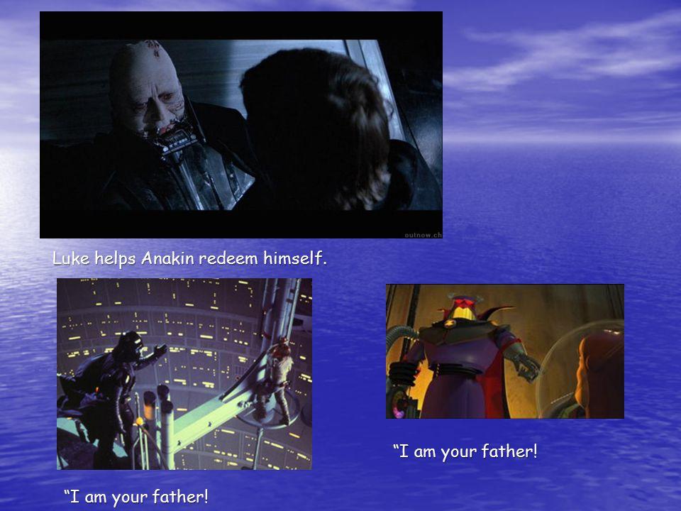 Luke helps Anakin redeem himself. I am your father!