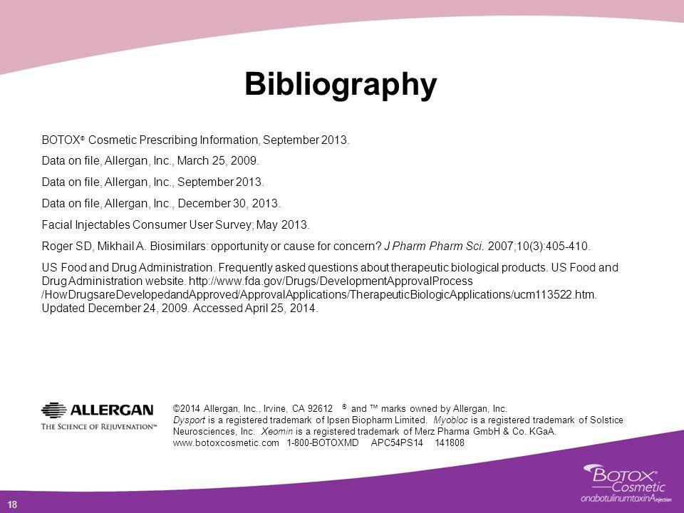 18 Bibliography BOTOX ® Cosmetic Prescribing Information, September 2013.